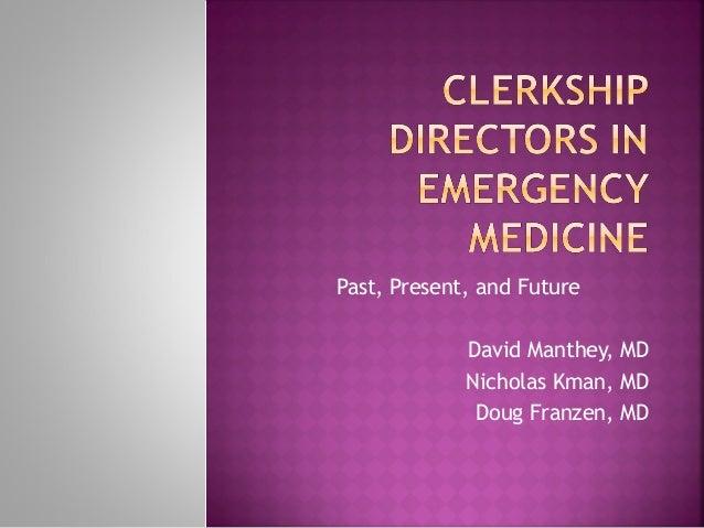 Past, Present, and Future David Manthey, MD Nicholas Kman, MD Doug Franzen, MD