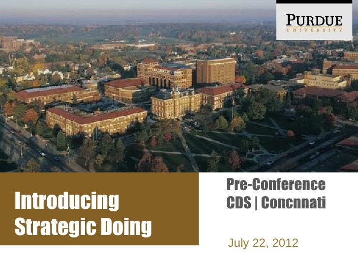 Pre-ConferenceIntroducing       CDS | ConcnnatiStrategic Doing                  July 22, 2012