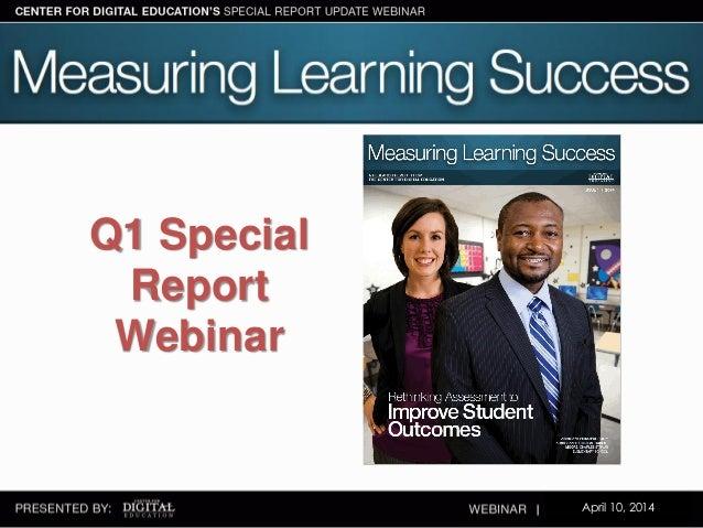 Q1 Special Report Webinar April 10, 2014