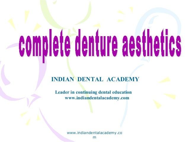 INDIAN DENTAL ACADEMY Leader in continuing dental education www.indiandentalacademy.com www.indiandentalacademy.co m
