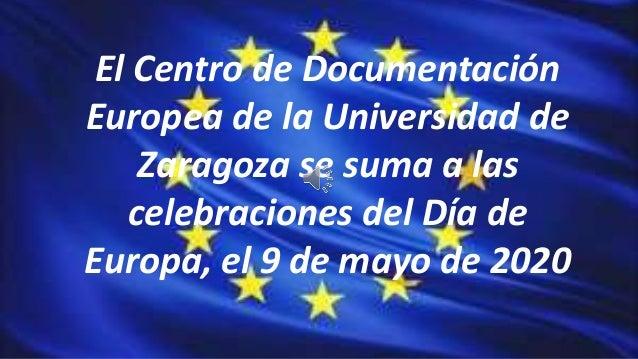 El Centro de Documentación Europea de la Universidad de Zaragoza se suma a las celebraciones del Día de Europa, el 9 de ma...