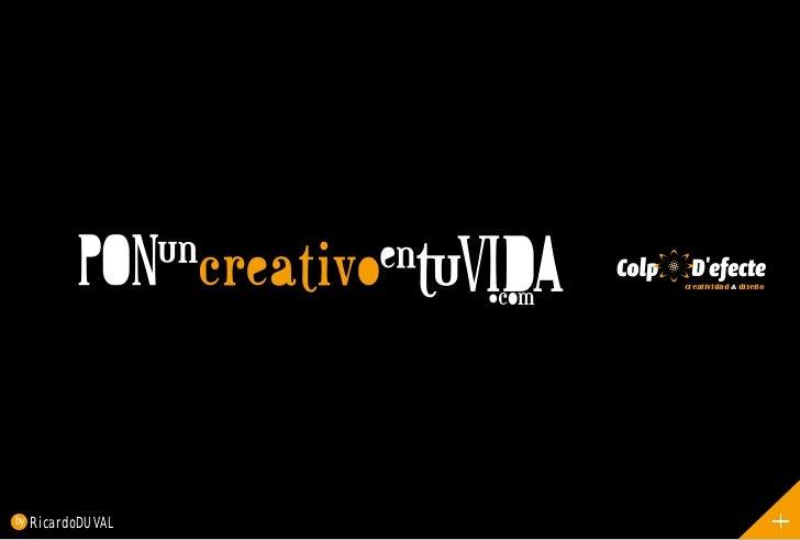 creatividad   diseñoby   Ricardo DUVAL