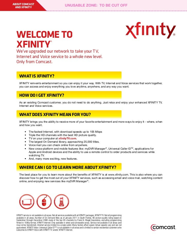 ABOUT COMCAST AND XFINITY  WELCOME TO  XFINITY                                   ®  We've upgraded our network to take you...