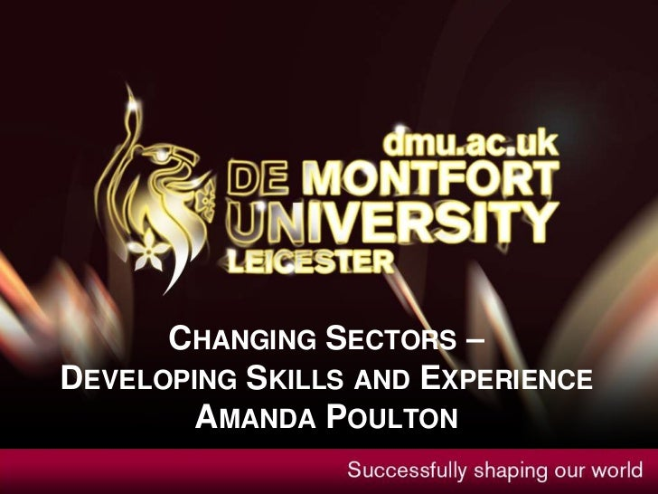 CHANGING SECTORS –DEVELOPING SKILLS AND EXPERIENCE        AMANDA POULTON