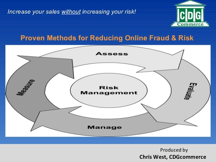 Proven Methods for Reducing Online Fraud & Risk  Increase your sales  without  increasing your risk!