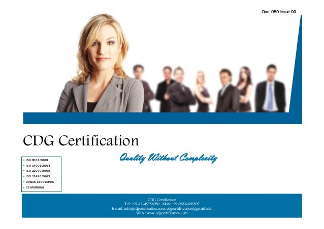 Doc. 080 issue 00CDG Certification• ISO 9001:2008          Quality Without Complexity• ISO 14001;2004• ISO 22000:2005• ISO...