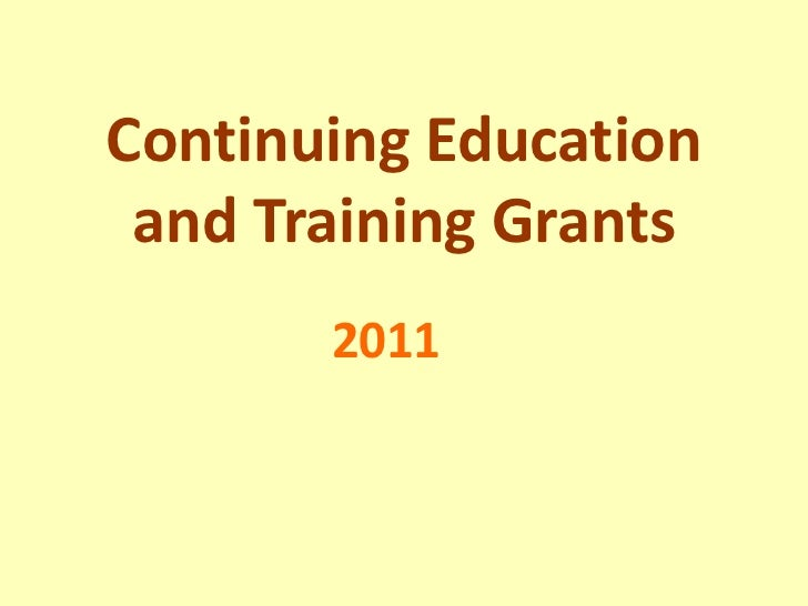 Continuing Education and Training Grants<br />2011<br />