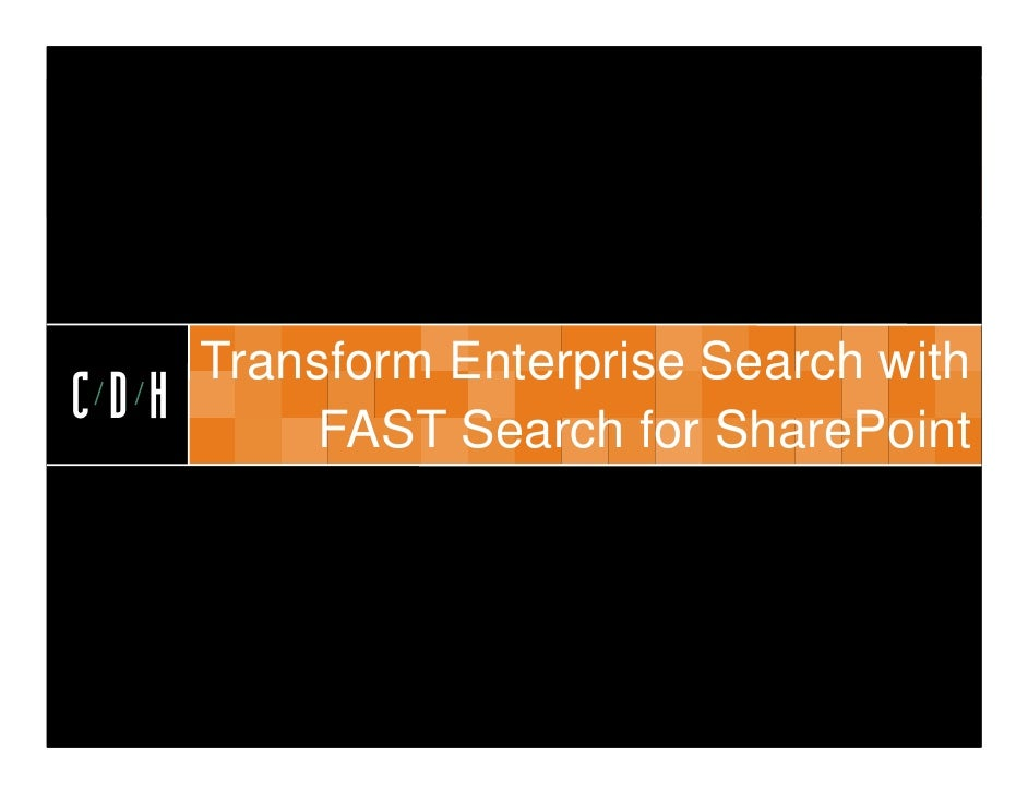 CDH      Transform Enterprise Search withCDH       FAST Search for SharePoint