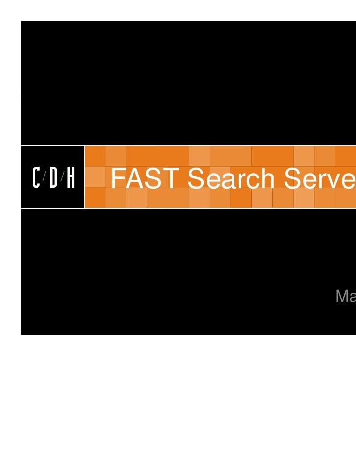 CDHCDH   FAST Search Server 2010                     May 2011