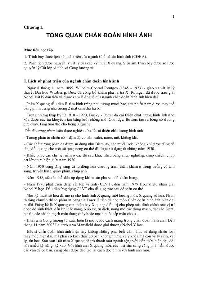 1 Chương 1. TỔNG QUAN CHẨN ĐOÁN HÌNH ẢNH Mục tiêu học tập 1. Trình bày được lịch sử phát triển của ngành Chẩn đoán hình ản...