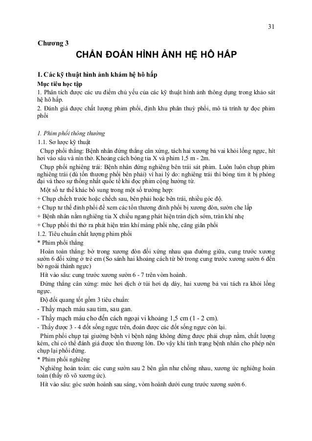 31 Chương 3 CHẨN ĐOÁN HÌNH ẢNH HỆ HÔ HẤP I. Các kỹ thuật hình ảnh khám hệ hô hấp Mục tiêu học tập 1. Phân tích được các ưu...
