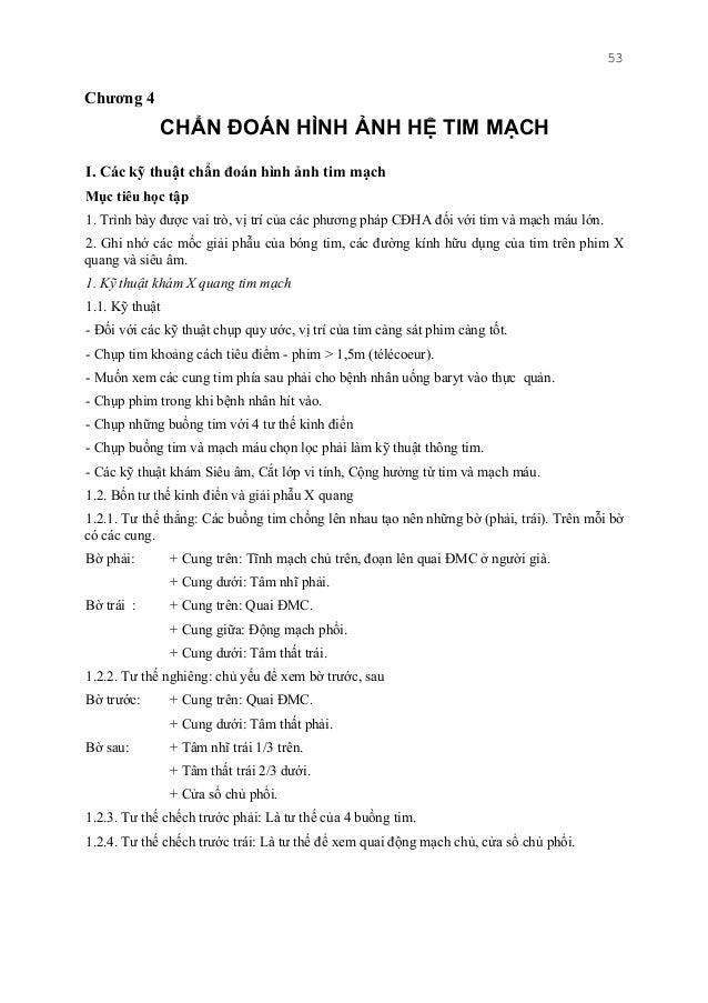 53 Chương 4 CHẨN ĐOÁN HÌNH ẢNH HỆ TIM MẠCH I. Các kỹ thuật chẩn đoán hình ảnh tim mạch Mục tiêu học tập 1. Trình bày được ...