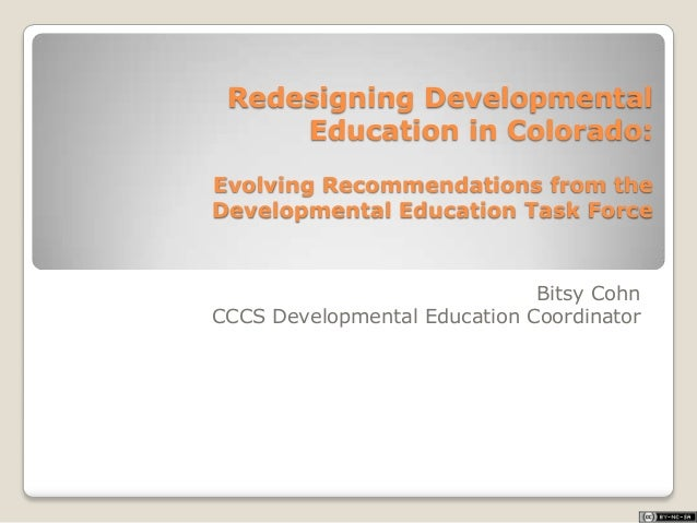 Redesigning Developmental Education in Colorado: Evolving Recommendations from the Developmental Education Task Force Bits...