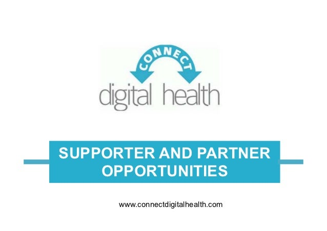 SUPPORTER AND PARTNER    OPPORTUNITIES     www.connectdigitalhealth.com