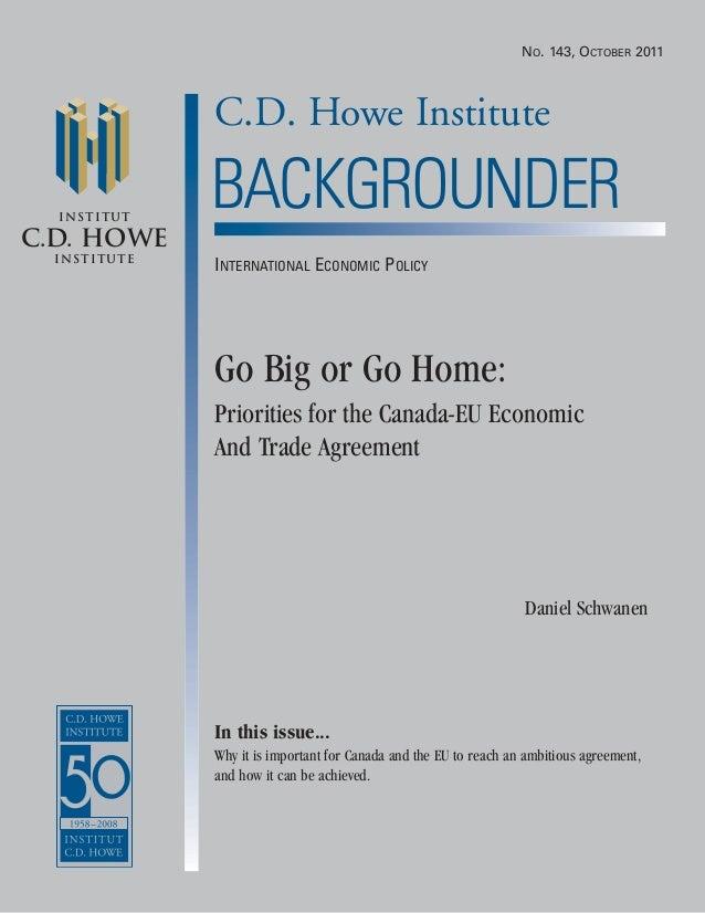 C.D. Howe Institute Institut C.D. HOWE Institute BACKGROUNDER Go Big or Go Home: Priorities for the Canada-EU Economic And...