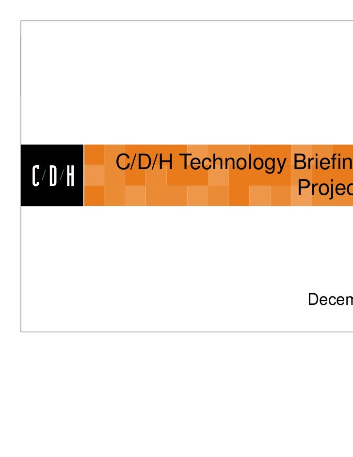 CDH      C/D/H Technology Briefing SeriesCDH                    Project Server                         December 2011
