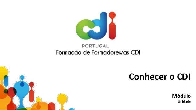 Conhecer o CDI Módulo Unidade