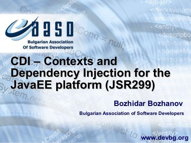 CDI – Contexts andCDI – Contexts and Dependency Injection for theDependency Injection for the JavaEE platform (JSR299)Java...