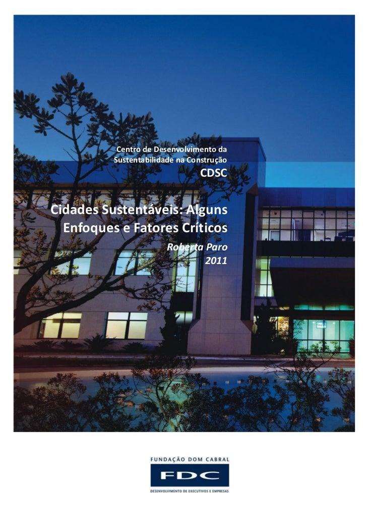 Centro de Desenvolvimento da          Sustentabilidade na Construção                                CDSCCidades Sustentáve...