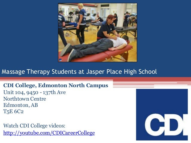 Massage Therapy Students at Jasper Place High School CDI College, Edmonton North Campus Unit 104, 9450 - 137th Ave Northto...