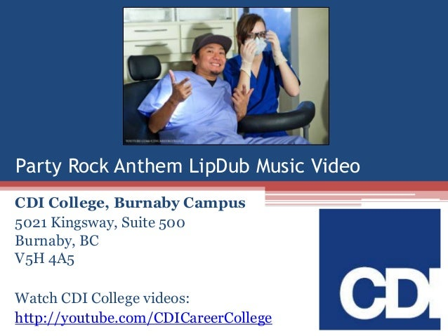 Party Rock Anthem LipDub Music Video CDI College, Burnaby Campus 5021 Kingsway, Suite 500 Burnaby, BC V5H 4A5 Watch CDI Co...