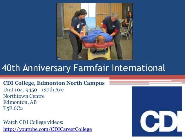 40th Anniversary Farmfair International CDI College, Edmonton North Campus Unit 104, 9450 - 137th Ave Northtown Centre Edm...