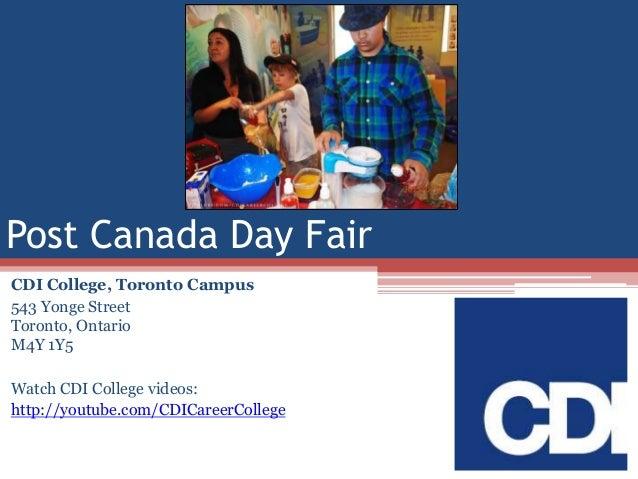 Post Canada Day Fair CDI College, Toronto Campus 543 Yonge Street Toronto, Ontario M4Y 1Y5  Watch CDI College videos: http...