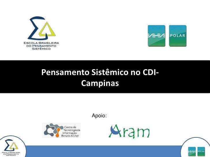Pensamento Sistêmico no CDI-Campinas<br />Apoio:<br />