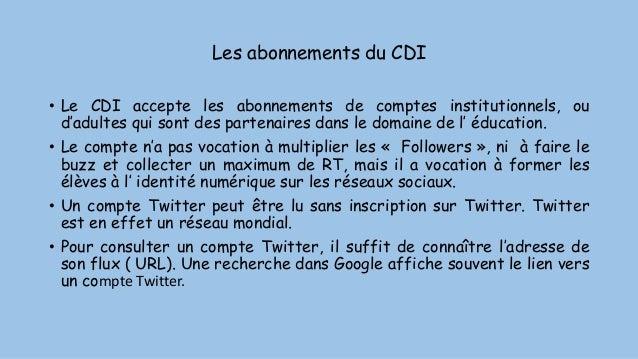 Les abonnements du CDI • Le CDI accepte les abonnements de comptes institutionnels, ou d'adultes qui sont des partenaires ...