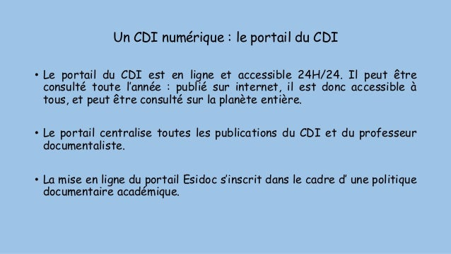 Un CDI numérique : le portail du CDI • Le portail du CDI est en ligne et accessible 24H/24. Il peut être consulté toute l'...