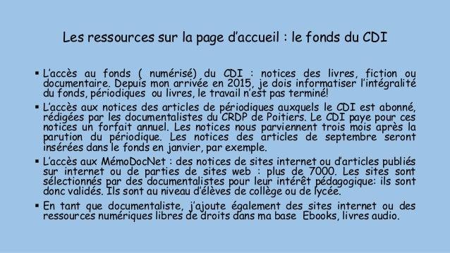 Les ressources sur la page d'accueil : le fonds du CDI  L'accès au fonds ( numérisé) du CDI : notices des livres, fiction...