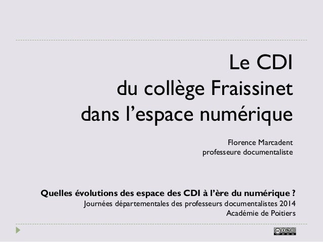 Le CDI du collège Fraissinet dans l'espace numérique Quelles évolutions des espace des CDI à l'ère du numérique ? Journées...