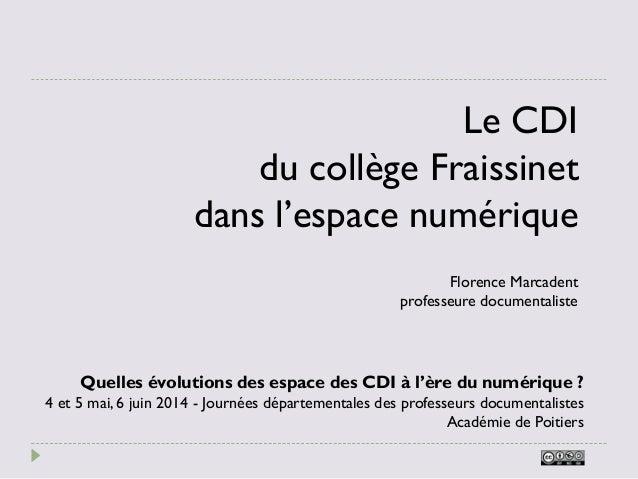 Le CDI du collège Fraissinet dans l'espace numérique Quelles évolutions des espace des CDI à l'ère du numérique ? 4 et 5 m...