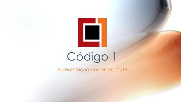Código 1 Apresentação Comercial - 2014