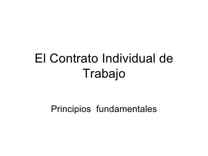 El Contrato Individual de Trabajo Principios  fundamentales