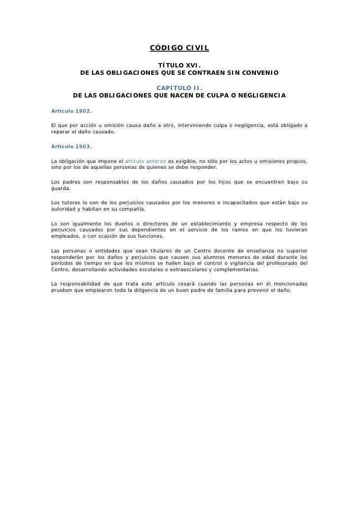 CÓDIGO CIVIL                                TÍTULO XVI.            DE LAS OBLIGACIONES QUE SE CONTRAEN SIN CONVENIO       ...