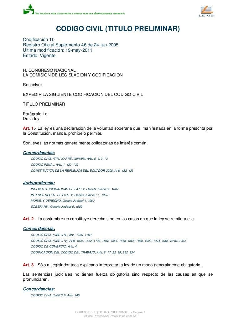 CODIGO CIVIL (TITULO PRELIMINAR)Codificación 10Registro Oficial Suplemento 46 de 24-jun-2005Ultima modificación: 19-may-20...