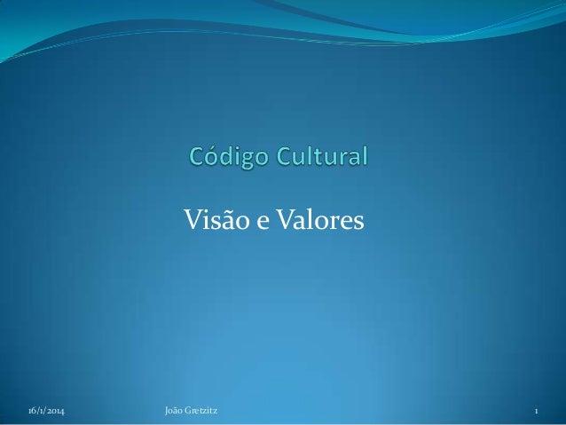 Visão e Valores  16/1/2014  João Gretzitz  1