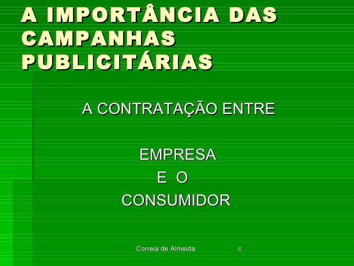 A IMPORTÂNCIA DAS CAMPANHAS PUBLICITÁRIAS <ul><li>A CONTRATAÇÃO ENTRE  </li></ul><ul><li>  EMPRESA  </li></ul><ul><li>  E ...