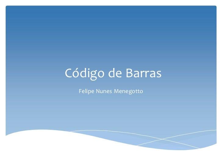 Código de Barras  Felipe Nunes Menegotto