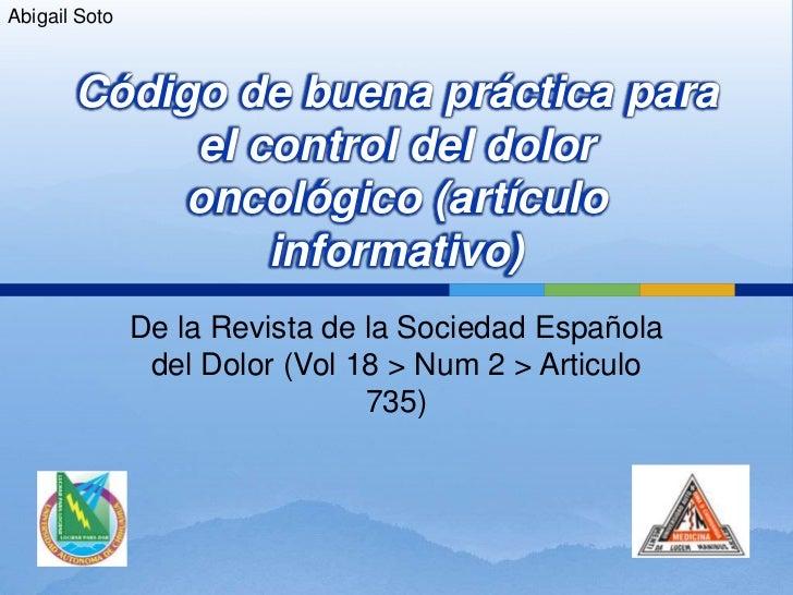 Abigail Soto       Código de buena práctica para            el control del dolor            oncológico (artículo          ...