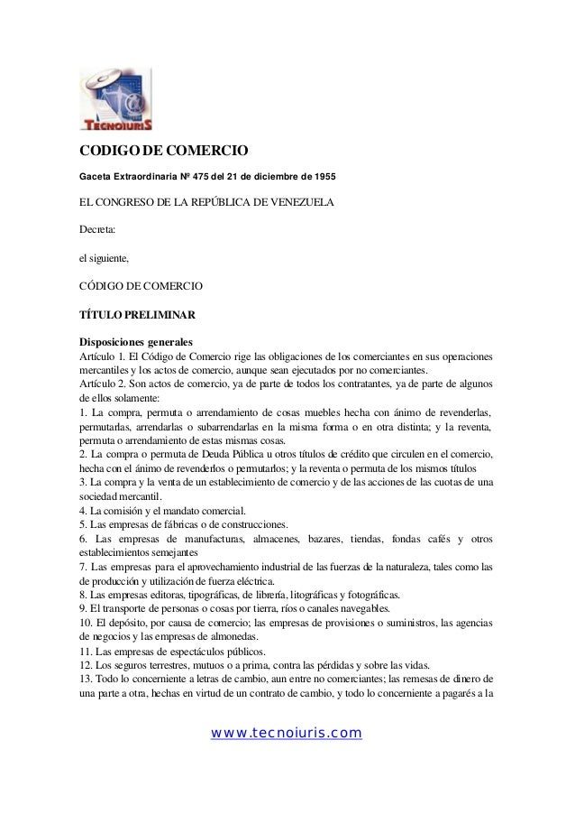 www.tecnoiuris.comCODIGO DE COMERCIOGaceta Extraordinaria Nº 475 del 21 de diciembre de 1955EL CONGRESO DE LA REPÚBLICA DE...