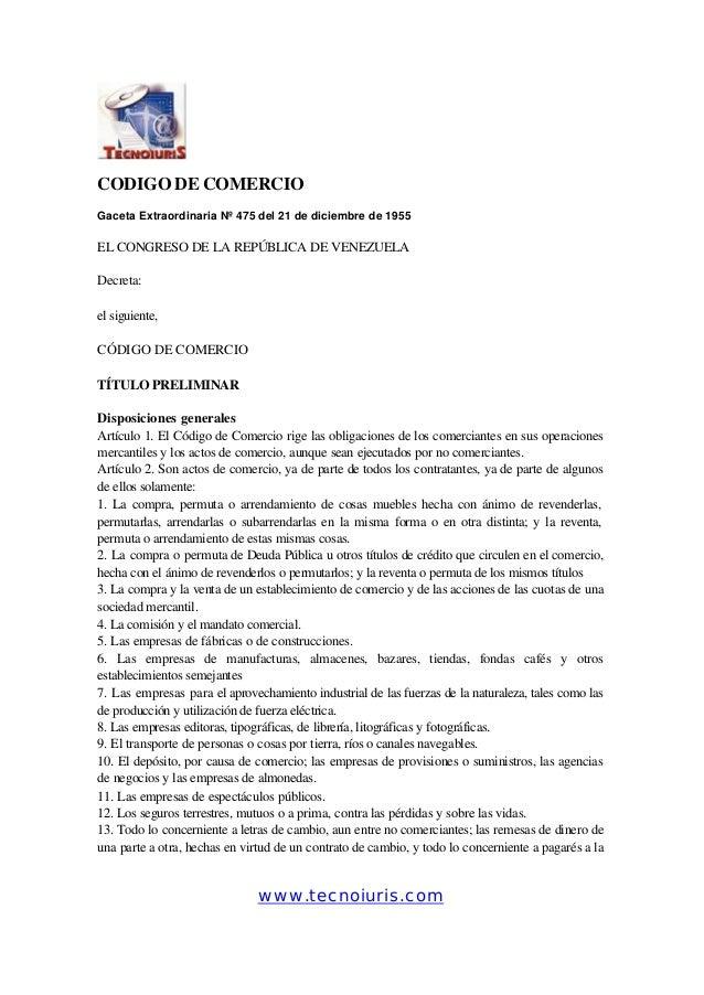 CODIGO DE COMERCIO Gaceta Extraordinaria Nº 475 del 21 de diciembre de 1955  EL CONGRESO DE LA REPÚBLICA DE VENEZUELA Decr...