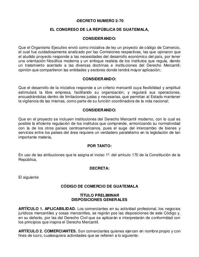 -DECRETO NUMERO 2-70 EL CONGRESO DE LA REPÚBLICA DE GUATEMALA, CONSIDERANDO: Que el Organismo Ejecutivo envió como iniciat...