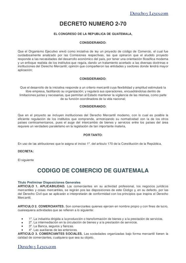Derecho y Leyes.com                               DECRETO NUMERO 2-70                          EL CONGRESO DE LA REPUBLICA...