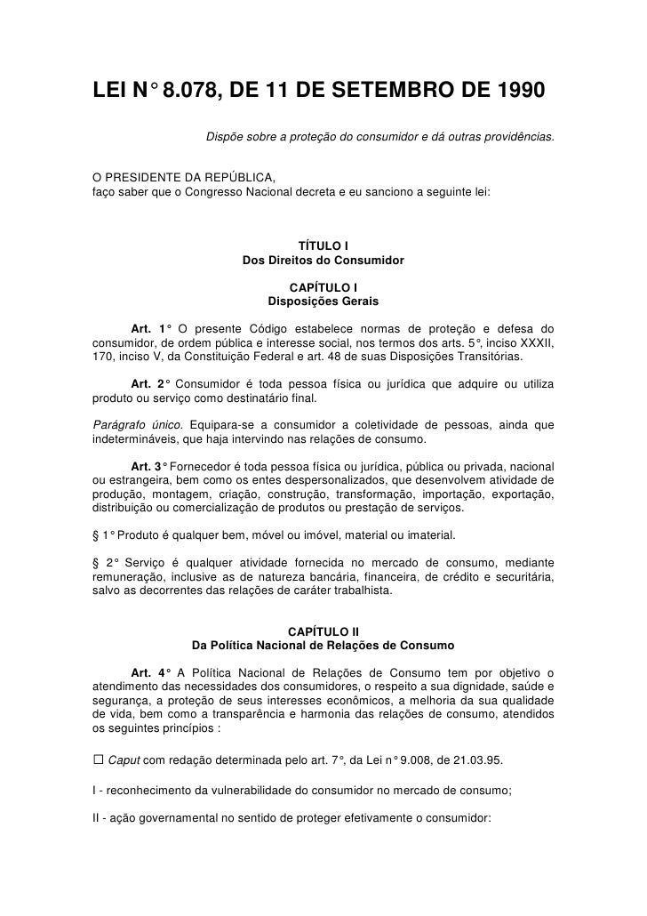 LEI N° 8.078, DE 11 DE SETEMBRO DE 1990                     Dispõe sobre a proteção do consumidor e dá outras providências...