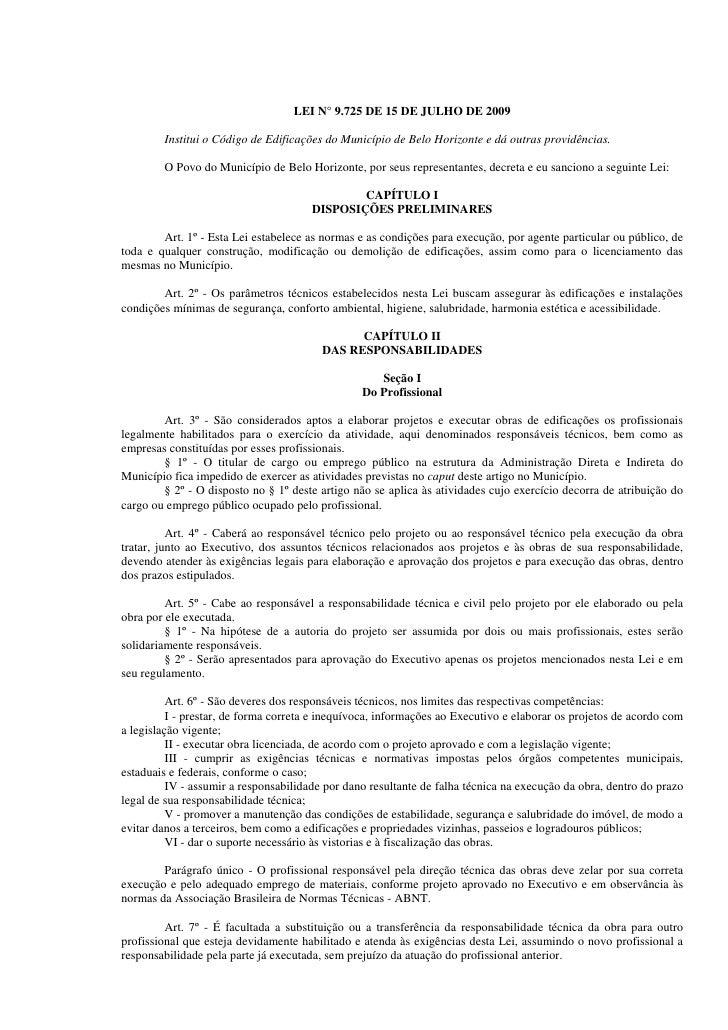 LEI N° 9.725 DE 15 DE JULHO DE 2009        Institui o Código de Edificações do Município de Belo Horizonte e dá outras pro...