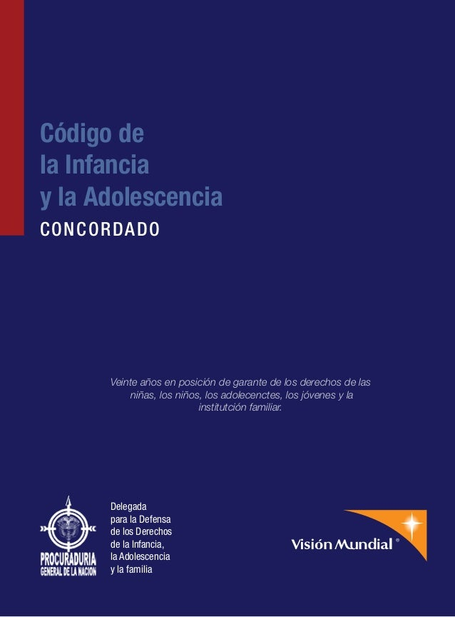 Código de  la Infancia  y la Adolescencia  CONCORDADO  Veinte años en posición de garante de los derechos de las  niñas, l...