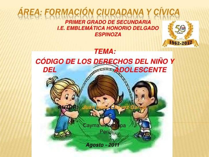 ÁREA: FORMACIÓN CIUDADANA Y CÍVICA            PRIMER GRADO DE SECUNDARIA        I.E. EMBLEMÁTICA HONORIO DELGADO          ...