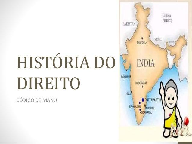 HISTÓRIA DO DIREITO CÓDIGO DE MANU